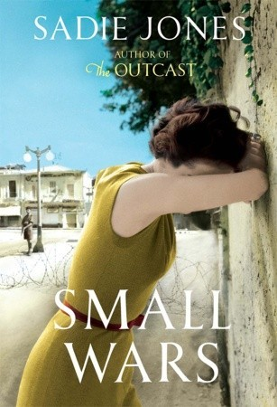 Small Wars by Sadie Jones cover