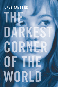 The Darkest Corner of the World by Urve Tamberg cover