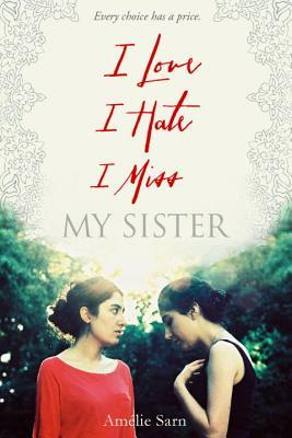 I Love I Hate I Miss My Sister by Amélie Sarn cover