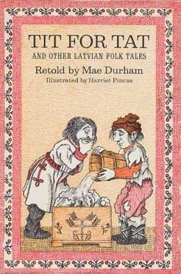 Tit for Tat and Other Latvian Folk Tales by Mae Durham cover