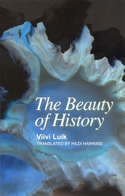 The Beauty of History by Viivi Luik cover
