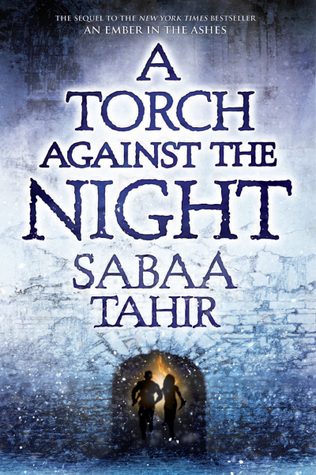 A Torch Against the Night (An Ember in the Ashes #2) by Sabaa Tahir  cover