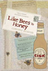 Like Bees to Honey by Caroline Smailes