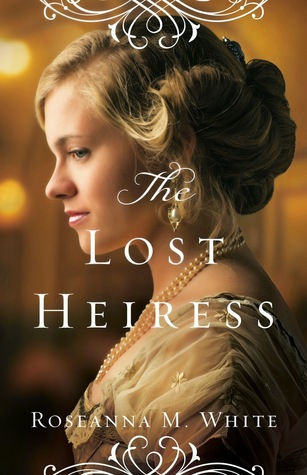The Lost Heiress by Roseanna M. White cover