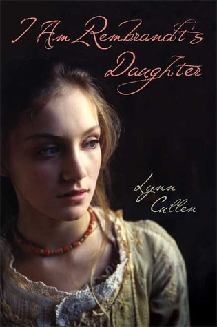 I am Rembrandt's Daughter by Lynn Cullen cover