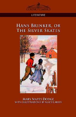 Hans Brinker, or the Silver Skates by Mary Mapes Dodge cover