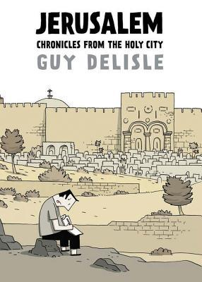 Jerusalem: Chronicles from the Holy City  by Guy Delisle cover