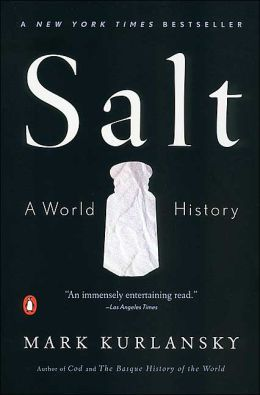 Salt: A World History byMark Kurlansky