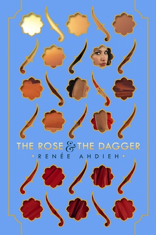The Rose & the Dagger by Renee Ahdieh cover