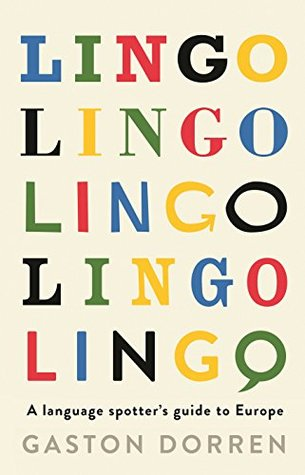 Lingo: A Language Spotter's Guide to Europe by Gaston Dorren cover
