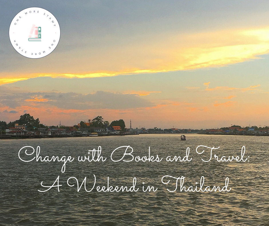 Change with Books and Travel: A Weekend in Thailand