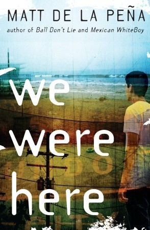 We Were Here by Matt de la Peña cover
