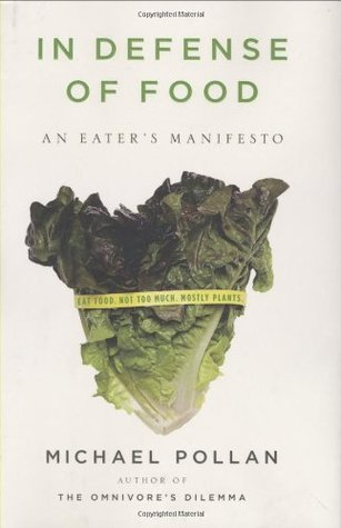 In Defense of Food: An Eater's Manifesto by Michael Pollan cover