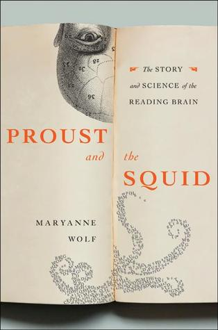Proust and the Squid: The Story and Science of the Reading Brain by Maryanne Wolf cover