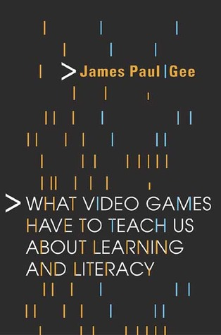 What Video Games Have to Teach Us about Learning and Literacy by James Paul Gee cover