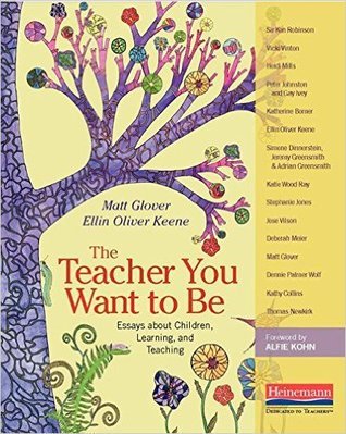 The Teacher You Want to Be: Essays about Children, Learning, and Teaching by Matt Glover  cover