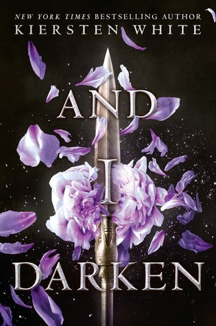 And I Darken (The Conqueror's Saga, #1)  by Kiersten White cover