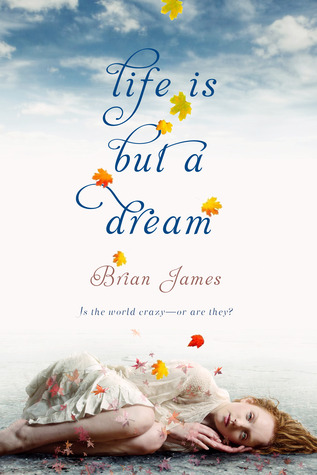 Life is But a Dream by Brian James cover
