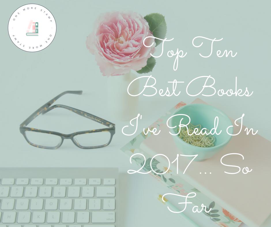 Top Ten Best Books I've Read In 2017... So Far.png
