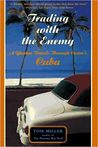 Trading With The Enemy: A Yankee Travels Through Castro's Cuba by Tom Miller cover