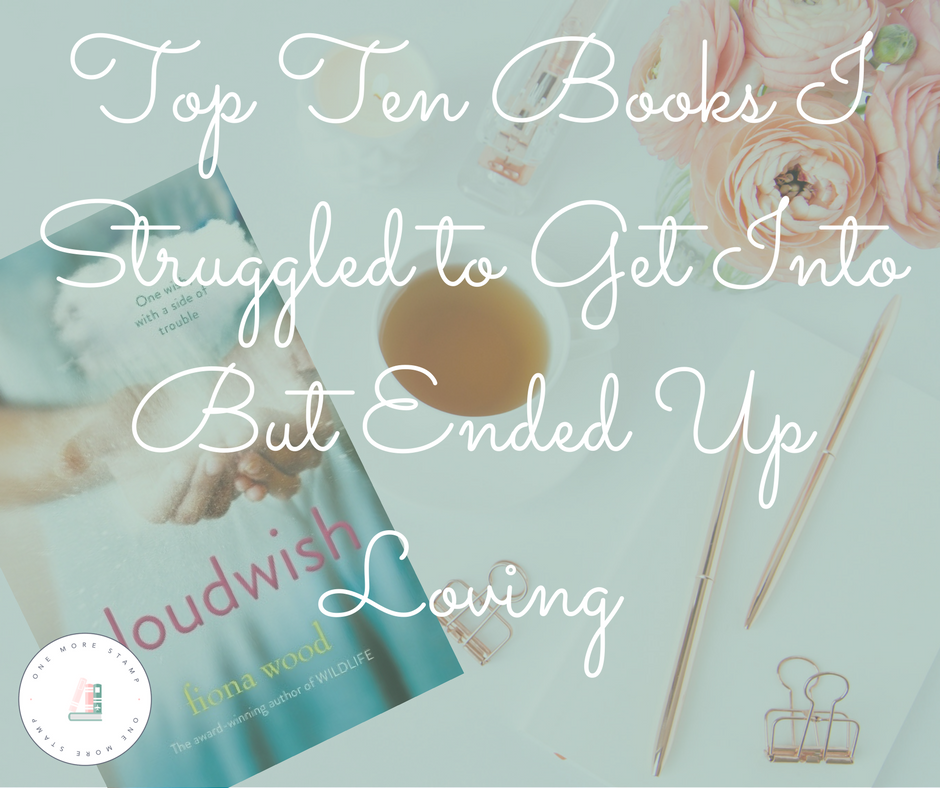 Top Ten Books I Struggled to Get Into But Ended Up Loving