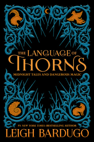 The Language of Thorns: Midnight Tales and Dangerous Magic by Leigh Bardugo cover