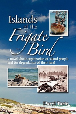 Islands of the Frigate Bird by Daryl Tarte