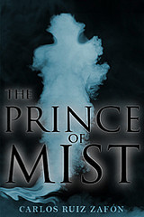 The Prince of Mist (Niebla #1) by Carlos Ruiz Zafón