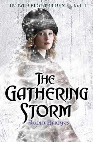 The Gathering Storm (Katerina #1) by Robin Bridges