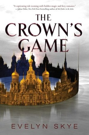 The+Crown's+Game+(The+Crown's+Game,+#1) by Evelyn+Skye .jpeg