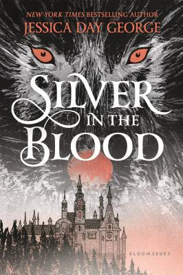Silver in the Blood by Jessica Day George