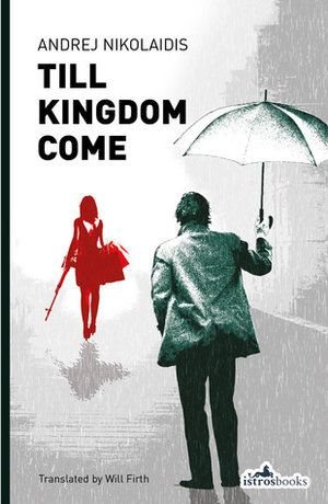 Till Kingdom Come by Andrej Nikolaidis