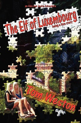 The Elf of Luxembourg by Tom Weston
