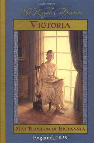 Victoria: May Blossom of Britannia, England, 1829 (The Royal Diaries) by Anna Kirwan