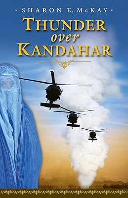 Thunder Over Kandahar by Sharon E. McKay