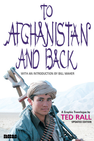 To Afghanistan and Back: A Graphic Travelogue by Ted Rall