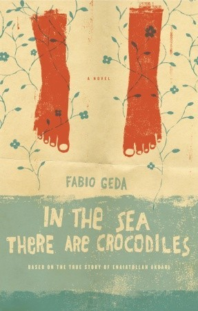 In the Sea There are Crocodiles: Based on the True Story of Enaiatollah Akbari by Fabio Geda and Howard Curtis (Translator)