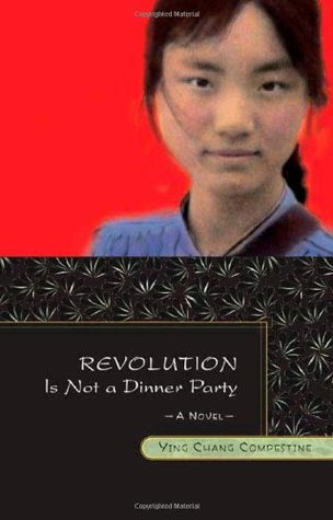 Revolution Is Not a Dinner Party byYing Chang Compestine