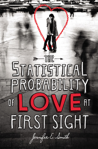 The Statistical Probability of Love at First Sight by Jennifer E. Smith cover