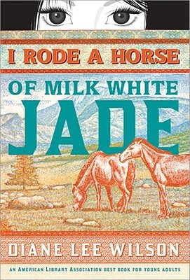 I Rode a Horse of Milk White Jade by Diane Lee Wilson cover