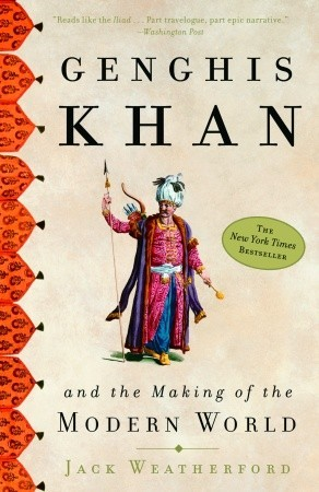 Genghis Khan and the Making of the Modern World by Jack Weatherford cover