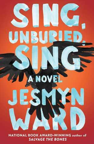 Sing, Unburied, Sing byJesmyn Ward