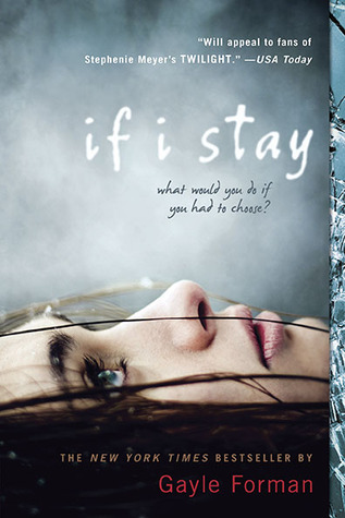If I Stay (If I Stay #1) by Gayle Forman