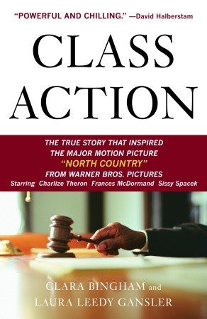 Class Action: The Landmark Case that Changed Sexual Harassment Law by Clara Bingham