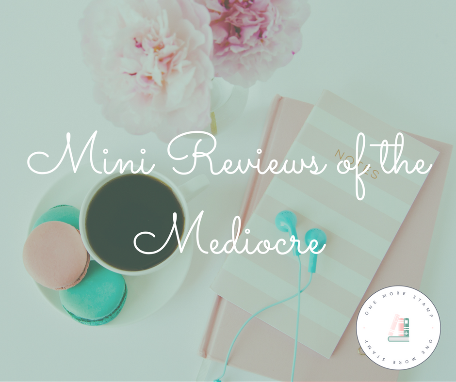 Mini Reviews of the Mediocre
