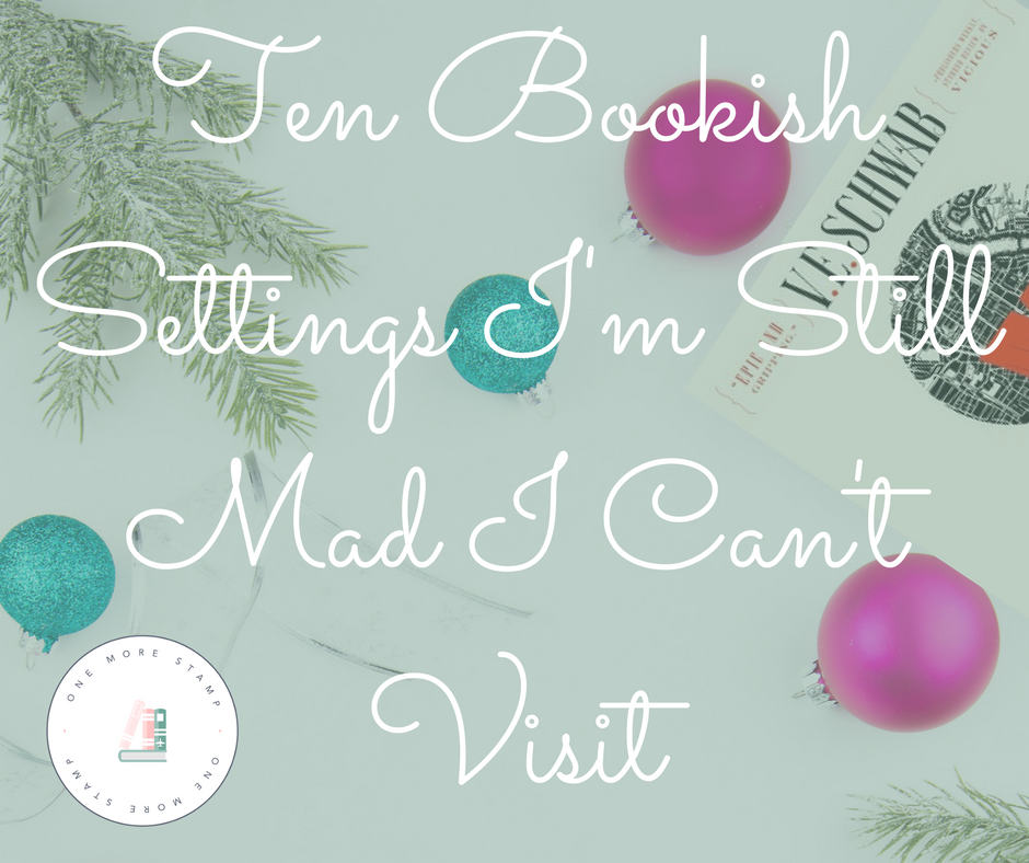 Ten Bookish Settings I'm Still Mad I Can't Visit