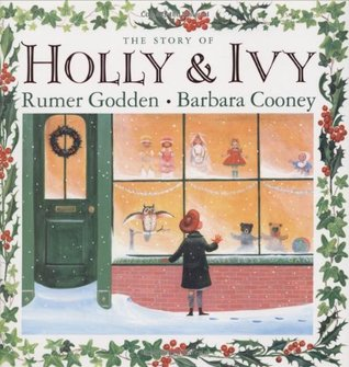 The Story of Holly and Ivy by Rumer Godden and Barbara Cooney