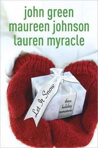 Let it Snow by John Green , Maureen Johnson, and Lauren Myracle