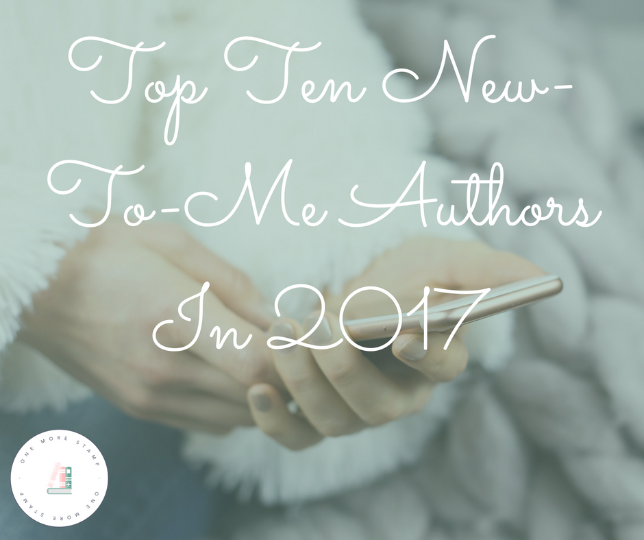 Top Ten New-To-Me Authors In 2017