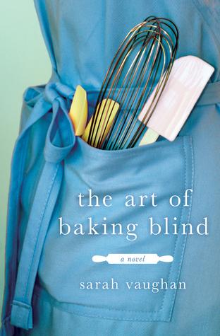 The Art of Baking BlindbySarah Vaughan